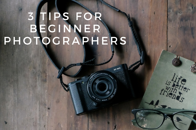 3 Tips for Beginner Photographers , Beauty, fitness, food, photography, photography tips